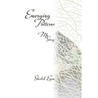 Emerging Patterns My Story by Egan & Sheelah