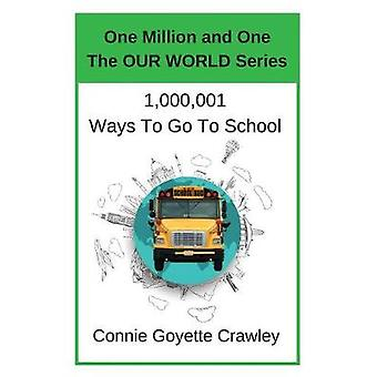 One Million and One Ways To Go To School by Crawey & Connie Goyette