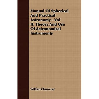 Manual Of Spherical And Practical Astronomy  Vol II Theory And Use Of Astronomical Instruments by Chauvenet & William