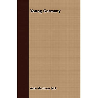 Young Germany by Peck & Anne Merriman