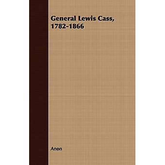 General Lewis Cass 17821866 by Anon
