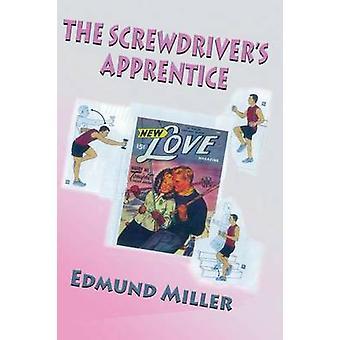 The Screwdrivers Apprentice by Miller & Edmund