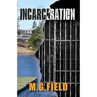 Incarceration by Field & M. G.