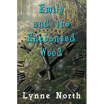Emily and the Enchanted Wood by North & Lynne