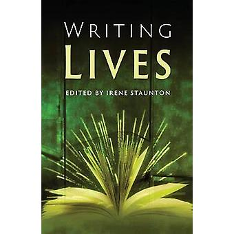 Writing Lives Second Edition by Staunton & Irene