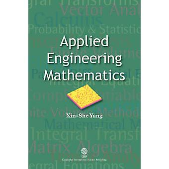 Applied Engineering Mathematics by Yang & Xin & She