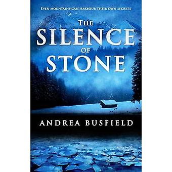 The Silence of Stone by Busfield & Andrea