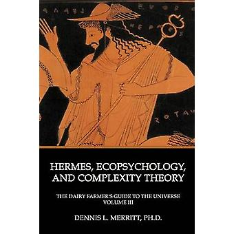 Hermes Ecopsychology and Complexity Theory by Merritt & Dennis L