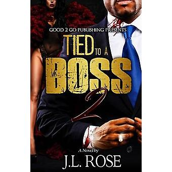 Tied to a Boss 2 by Rose & John L
