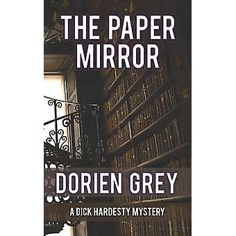 The Paper Mirror A Dick Hardesty Mystery 10 by Grey & Dorien