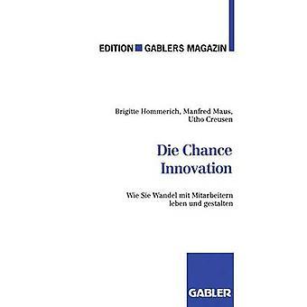 Die Chance Innovation  Wie Sie Wandel mit Mitarbeitern leben und gestalten by Hommerich & Brigitte