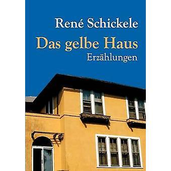 Das Gelbe Haus by Schickele & Ren