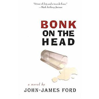 Bonk on the Head by John James Ford - 9780889712041 Book