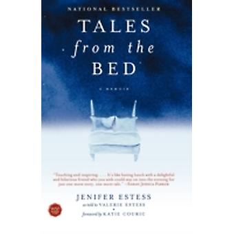 Tales from the Bed A Memoir by Estess & Jenifer