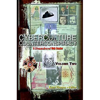 Cyberculture Counterconspiracy A Steamshovel Press Web Reader Volume Two by Thomas & Kenn