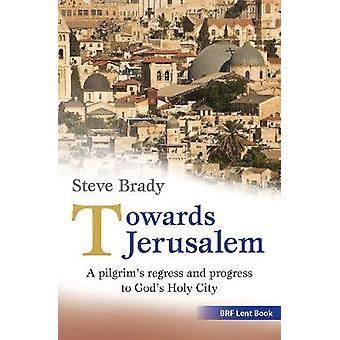 Towards Jerusalem by Steve Brady
