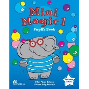 Mini Magic 1 Pupil Book by Pilar Perez Esteve & Vicent Roig Estruch