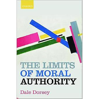 The Limits of Moral Authority by Dale Dorsey - 9780198863571 Book