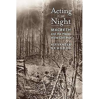 Acting in the Night - Macbeth and the Places of the Civil War von Alexa