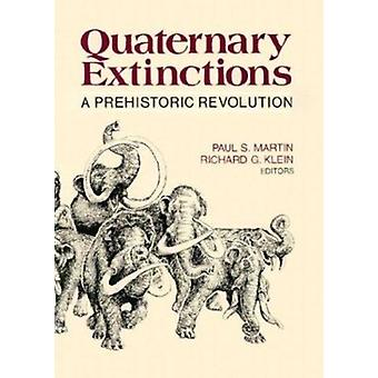 Quaternary Extinctions - A Prehistoric Revolution by Paul S. Martin -