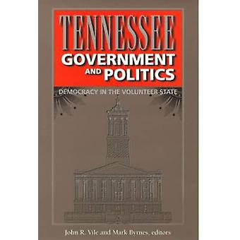 Tennessee Government and Politics - Democracy in the Volunteer State b