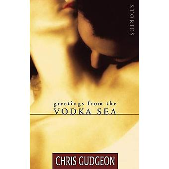 Greetings from the Vodka Sea by Chris Gudgeon - 9780864923837 Book