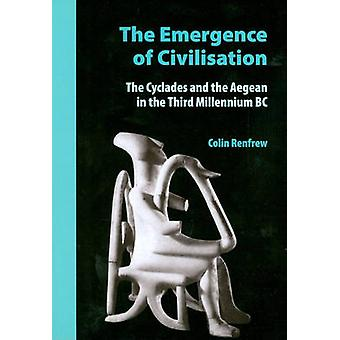 The Emergence of Civilisation - The Cyclades and the Aegean in the Thi