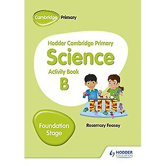 Hodder Cambridge Primary Science Activity Book B Foundation Stage av