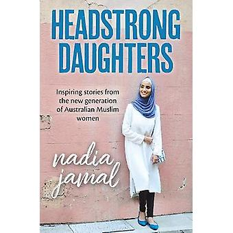 Headstrong Daughters - Inspiring stories from the new generation of Au