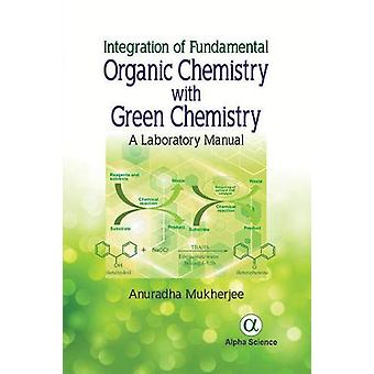 Integration of Fundamental Organic Chemistry with Green Chemistry - A