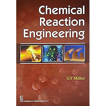 Chemical Reaction Engineering by G.T. Miller - 9788123928319 Book