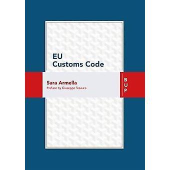 Eu Customs Code by Sara Armella - 9788885486119 Book
