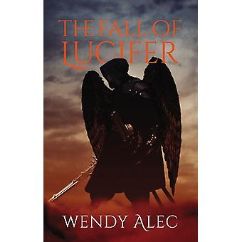 Fall of Lucifer by Wendy Alec