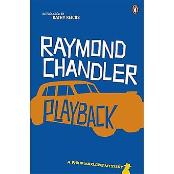 Playback by Raymond Chandler - Kathy Reichs - 9780241956250 Book