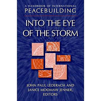 A Handbook of International Peacebuilding - Into the Eye of the Storm