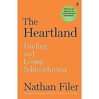 The Heartland - finding and losing schizophrenia by Nathan Filer - 978