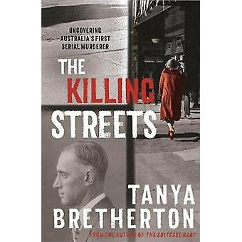 The Killing Streets - Uncovering Australia's first serial murderer by