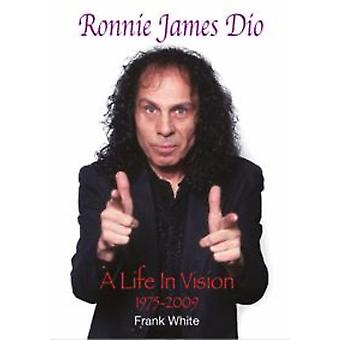 A life in vision 1975-2009  by ronnie james dio
