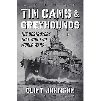 Tin Cans and Greyhounds by Johnson & Clint