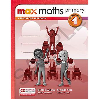 Max Maths Primary A Singapore Approach Grade 1 Teacher's Book by Tony