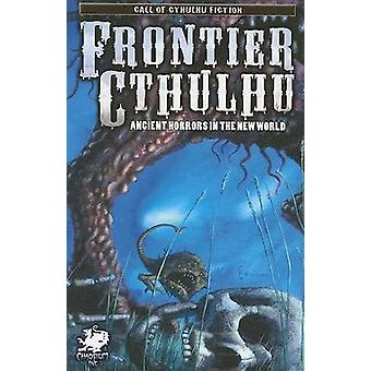 Frontier Cthulhu by Chaosium RPG Team - 9781568822198 Book