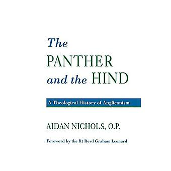 Panther and the Hind A Theological History of Anglicanism
