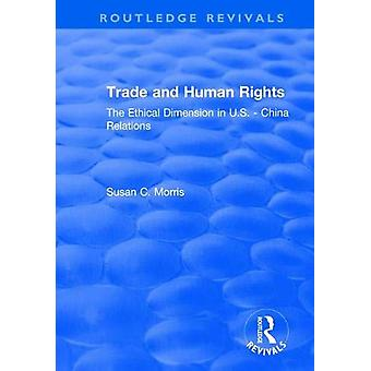 Trade and Human Rights - The Ethical Dimension in US - China Relations
