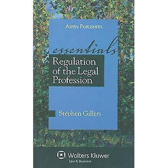 Regulation of the Legal Profession by Stephen Gillers - 9780735577381