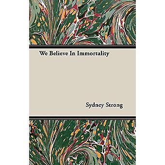 We Believe In Immortality by Sydney Strong - 9781406775426 Book