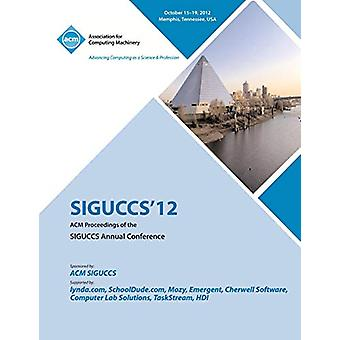Siguccs 12 ACM Proceedings of the Siguccs Annual Conference by Sigucc