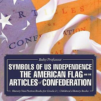 Symbols of US Independence - The American Flag and the Articles of Con