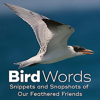 Bird Words - Snippets and Snapshots of Our Feathered Friends by John Y
