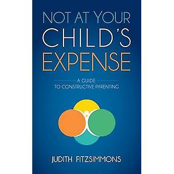 Non a spese di tuo figlio - Una guida alla genitorialità costruttiva di Jud