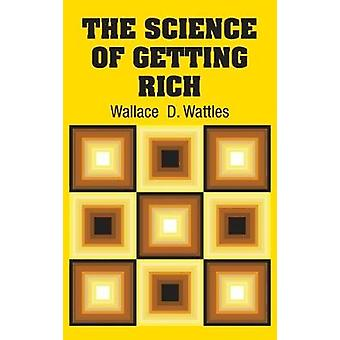 The Science of Getting Rich by Wallace Wattles - 9781731707321 Book